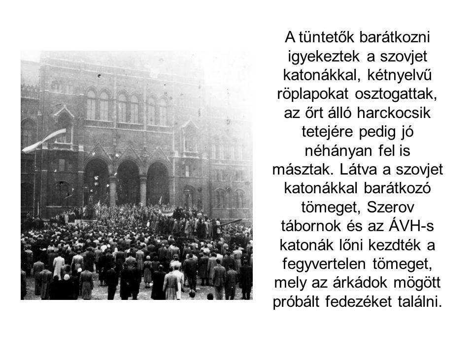 A tüntetők barátkozni igyekeztek a szovjet katonákkal, kétnyelvű röplapokat osztogattak, az őrt álló harckocsik tetejére pedig jó néhányan fel is mász