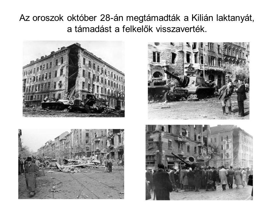 Az oroszok október 28-án megtámadták a Kilián laktanyát, a támadást a felkelők visszaverték.