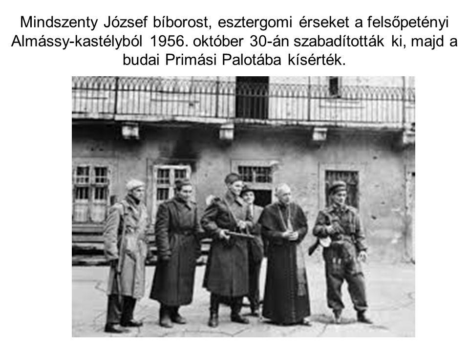 Mindszenty József bíborost, esztergomi érseket a felsőpetényi Almássy-kastélyból 1956. október 30-án szabadították ki, majd a budai Primási Palotába k