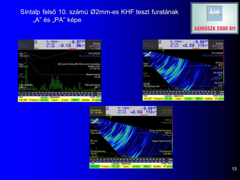 """Síntalp felső 10. számú Ø2mm-es KHF teszt furatának """"A és """"PA képe 13"""