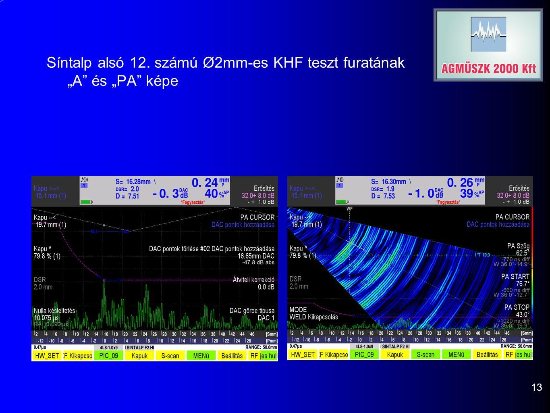 """Síntalp alsó 12. számú Ø2mm-es KHF teszt furatának """"A és """"PA képe 13"""