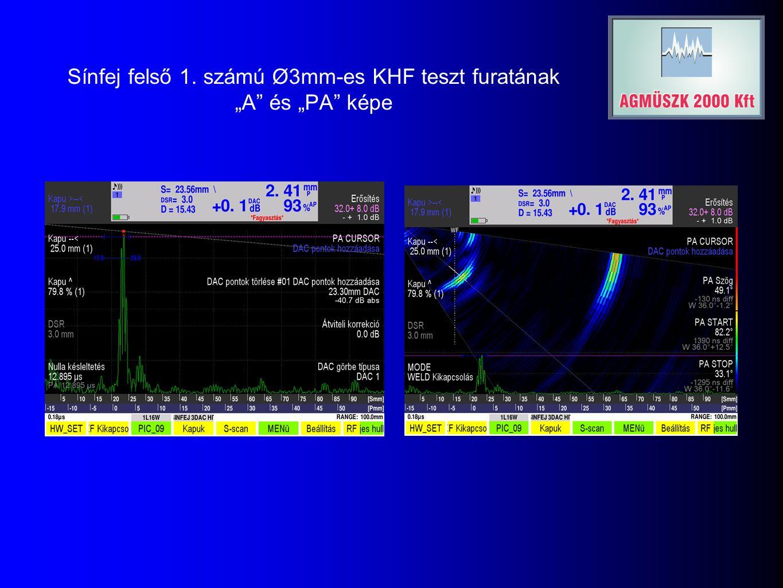 """Sínfej felső 1. számú Ø3mm-es KHF teszt furatának """"A és """"PA képe"""