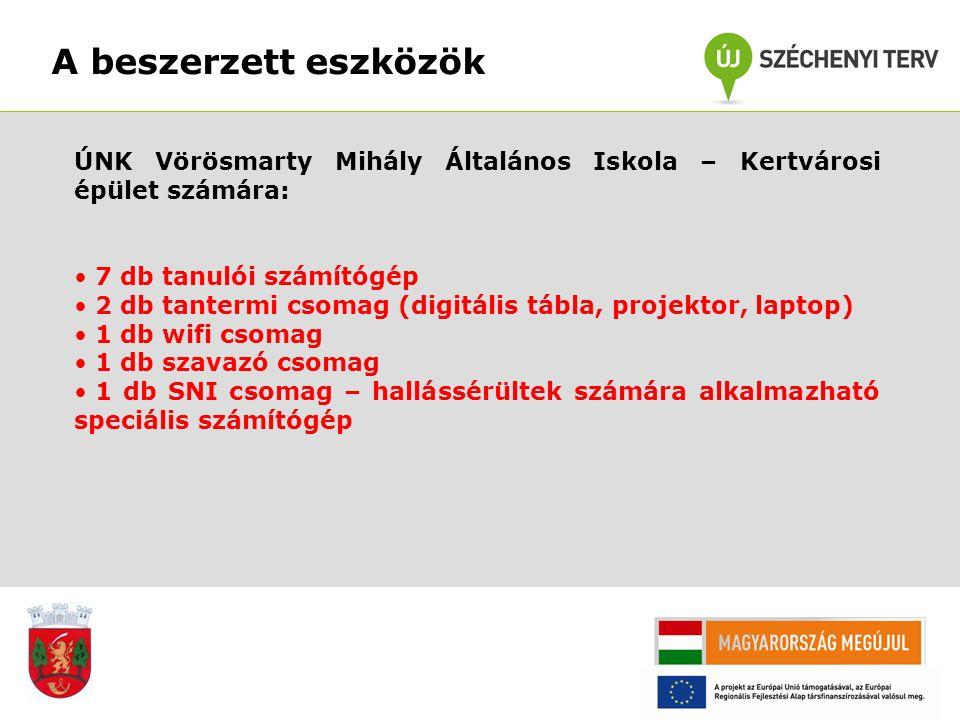 A beszerzett eszközök ÚNK Vörösmarty Mihály Általános Iskola – Kertvárosi épület számára: 7 db tanulói számítógép 2 db tantermi csomag (digitális tábl