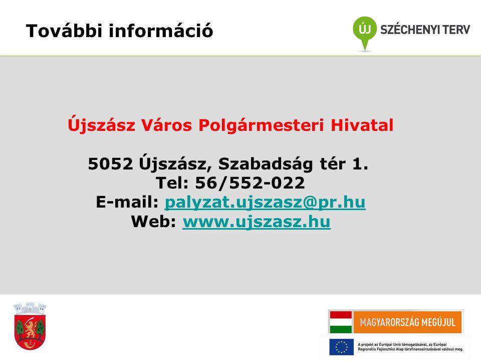 További információ Újszász Város Polgármesteri Hivatal 5052 Újszász, Szabadság tér 1. Tel: 56/552-022 E-mail: palyzat.ujszasz@pr.hupalyzat.ujszasz@pr.