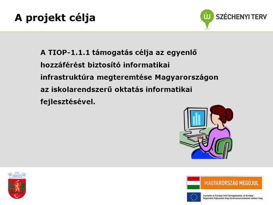 A projekt célja A TIOP-1.1.1 támogatás célja az egyenlő hozzáférést biztosító informatikai infrastruktúra megteremtése Magyarországon az iskolarendszerű oktatás informatikai fejlesztésével.