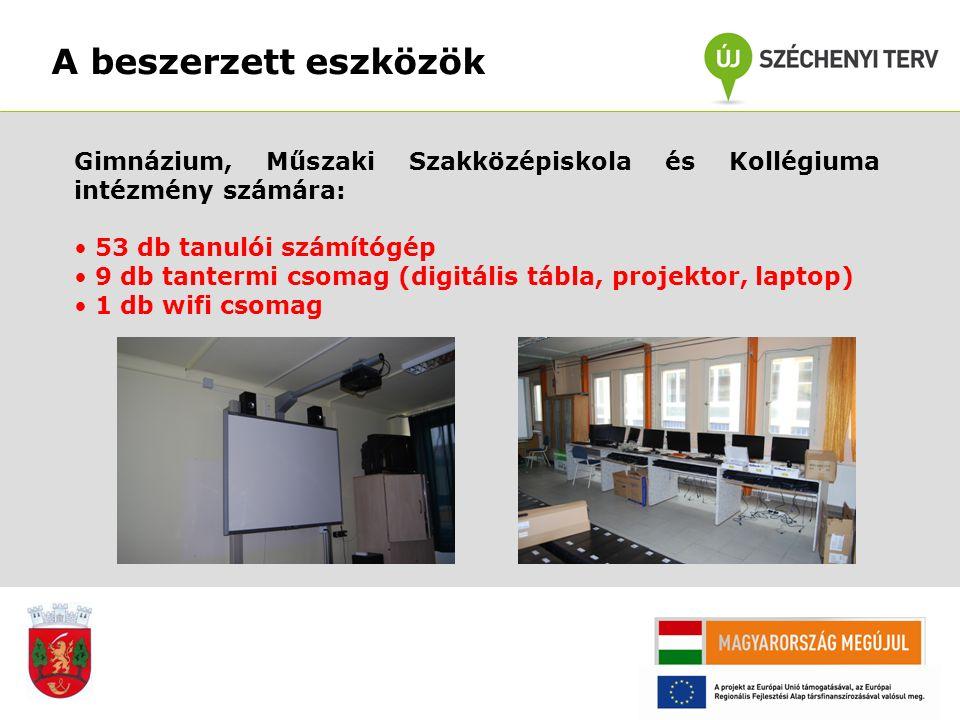 A beszerzett eszközök Gimnázium, Műszaki Szakközépiskola és Kollégiuma intézmény számára: 53 db tanulói számítógép 9 db tantermi csomag (digitális táb