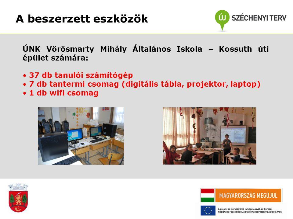 A beszerzett eszközök ÚNK Vörösmarty Mihály Általános Iskola – Kossuth úti épület számára: 37 db tanulói számítógép 7 db tantermi csomag (digitális tá