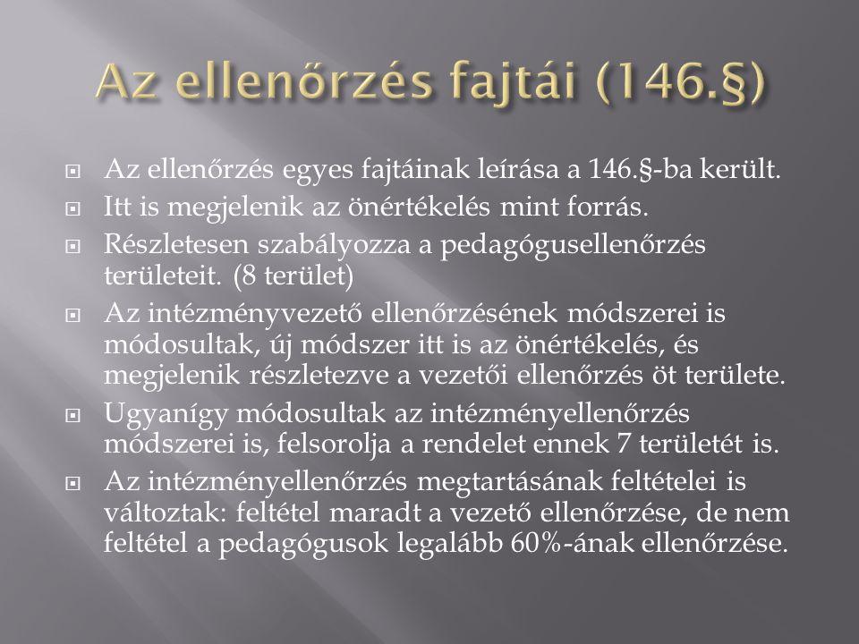  Az ellenőrzés egyes fajtáinak leírása a 146.§-ba került.