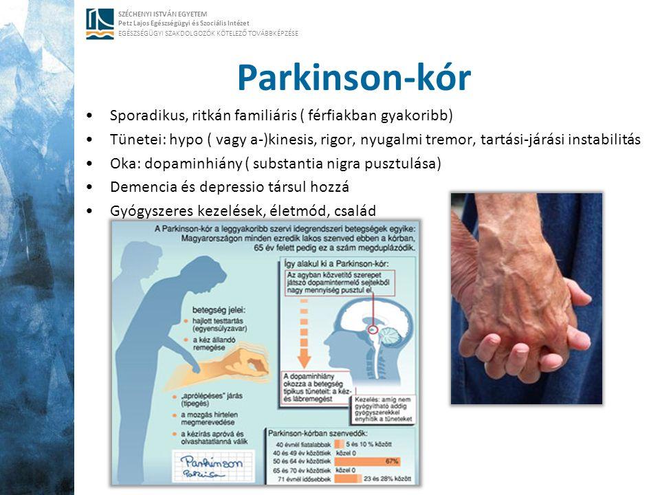 SZÉCHENYI ISTVÁN EGYETEM Petz Lajos Egészségügyi és Szociális Intézet EGÉSZSÉGÜGYI SZAKDOLGOZÓK KÖTELEZŐ TOVÁBBKÉPZÉSE Parkinson-kór Sporadikus, ritká
