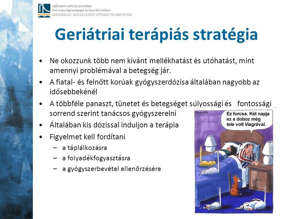 SZÉCHENYI ISTVÁN EGYETEM Petz Lajos Egészségügyi és Szociális Intézet EGÉSZSÉGÜGYI SZAKDOLGOZÓK KÖTELEZŐ TOVÁBBKÉPZÉSE Geriátriai terápiás stratégia N
