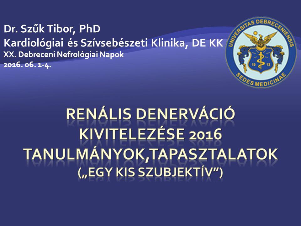 Dr. Szűk Tibor, PhD Kardiológiai és Szívsebészeti Klinika, DE KK XX.