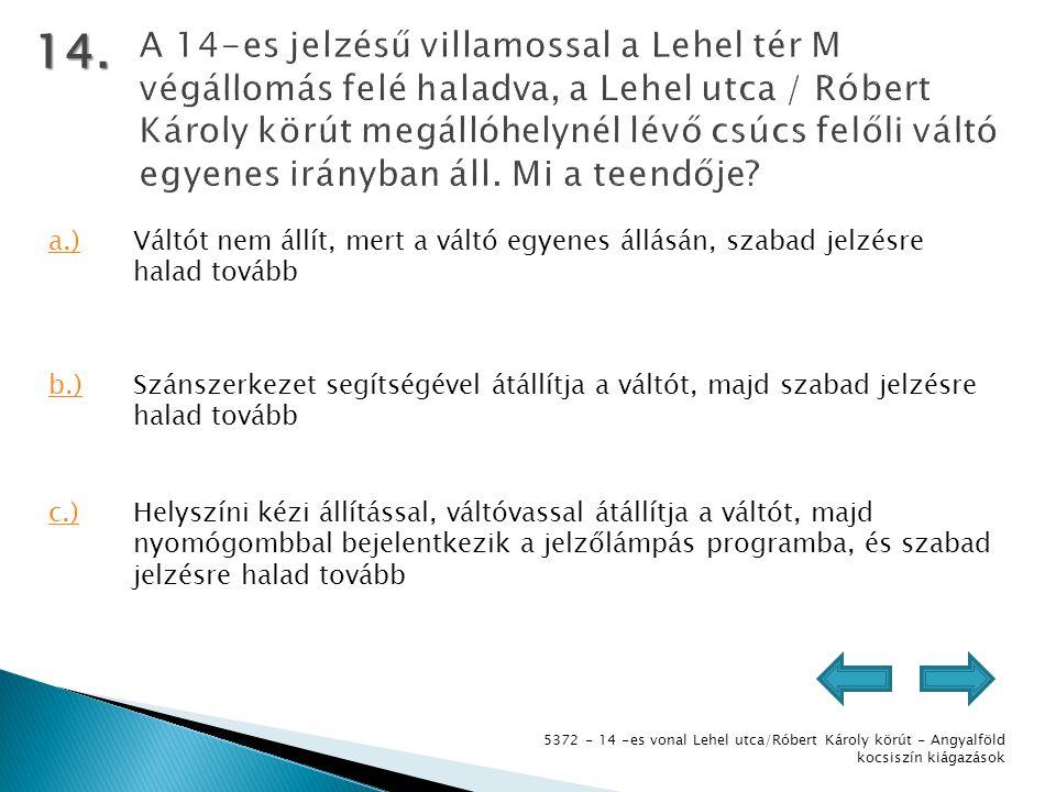 5372 - 14 -es vonal Lehel utca/Róbert Károly körút - Angyalföld kocsiszín kiágazások 14.