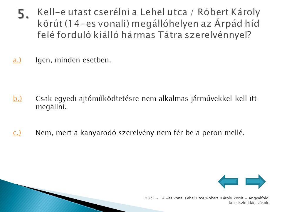 5372 - 14 -es vonal Lehel utca/Róbert Károly körút - Angyalföld kocsiszín kiágazások 5.