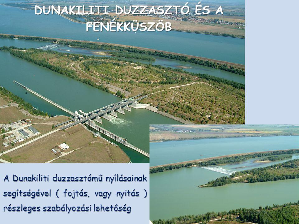 A Dunakiliti duzzasztómű nyílásainak segítségével ( fojtás, vagy nyitás ) részleges szabályozási lehetőség DUNAKILITI DUZZASZTÓ ÉS A FENÉKKÜSZÖB