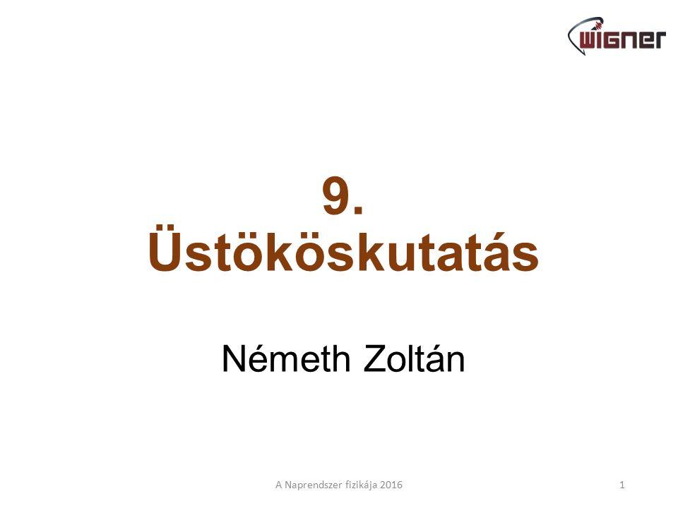 9. Üstököskutatás Németh Zoltán A Naprendszer fizikája 20161