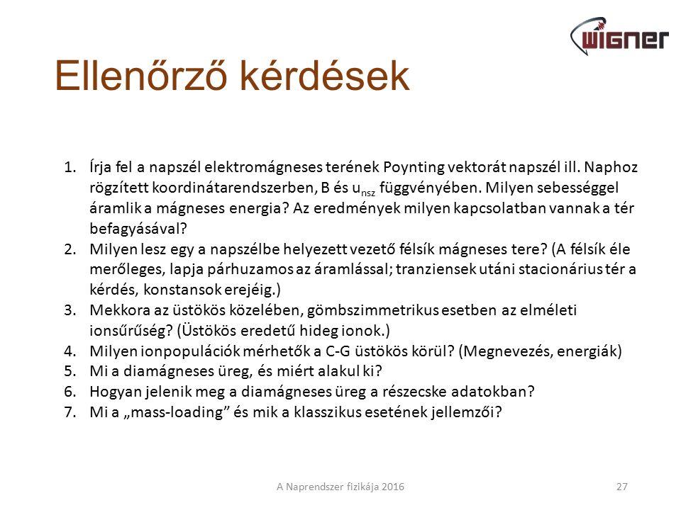 Magyar részvétel A Naprendszer fizikája 201626 Philae lander Központi számítógép tervezése és szoftvere (Wigner) Energiaellátó rendszer (BME) Műszerek (plazma, por, EK) Rosetta keringő egység RPC működtetés és adatfeldolgozás (Wigner)