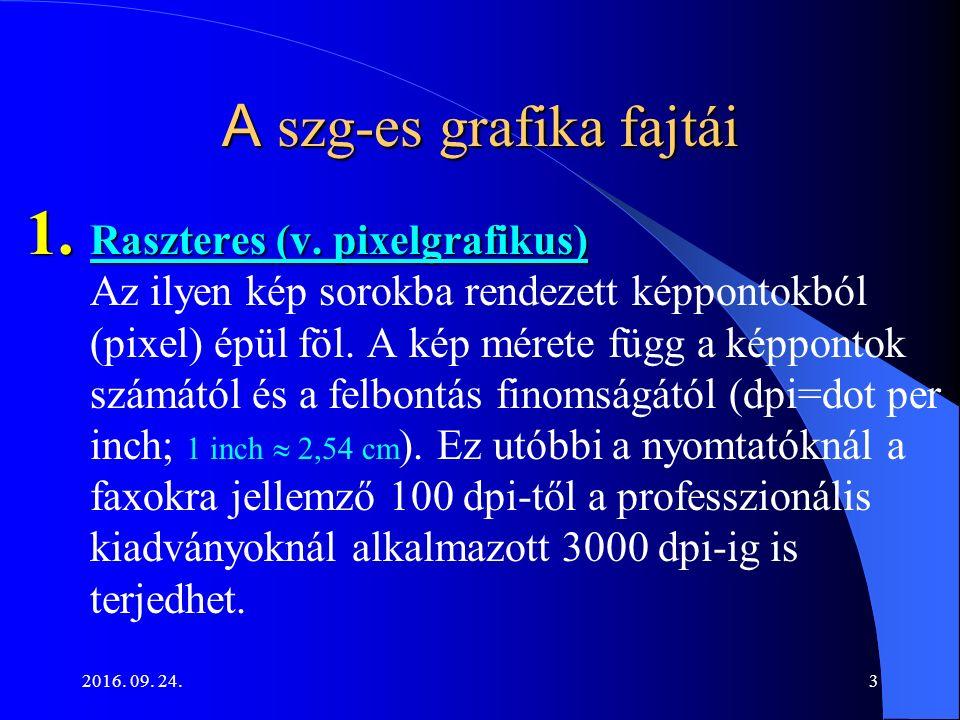 2016. 09. 24.3 A szg-es grafika fajtái 1. Raszteres (v.