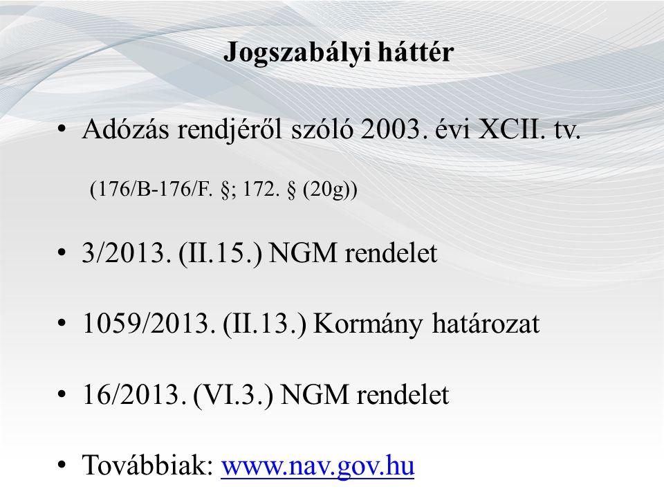 Jogszabályi háttér Adózás rendjéről szóló 2003. évi XCII.