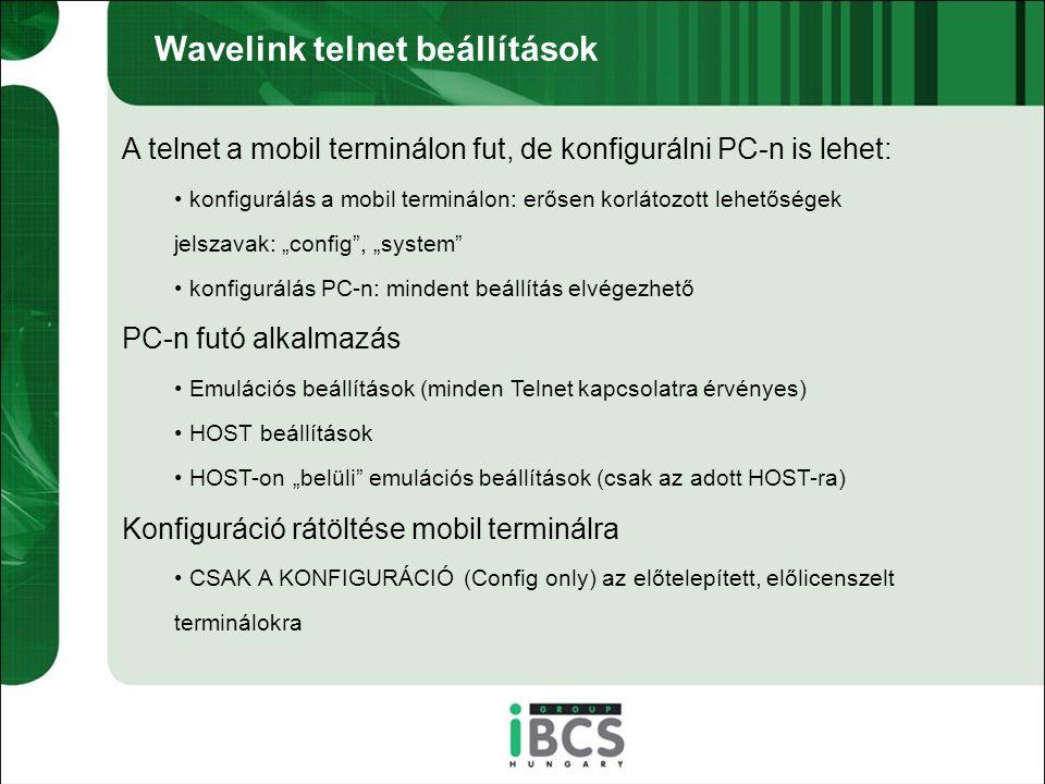 """Wavelink telnet beállítások A telnet a mobil terminálon fut, de konfigurálni PC-n is lehet: konfigurálás a mobil terminálon: erősen korlátozott lehetőségek jelszavak: """"config , """"system konfigurálás PC-n: mindent beállítás elvégezhető PC-n futó alkalmazás Emulációs beállítások (minden Telnet kapcsolatra érvényes) HOST beállítások HOST-on """"belüli emulációs beállítások (csak az adott HOST-ra) Konfiguráció rátöltése mobil terminálra CSAK A KONFIGURÁCIÓ (Config only) az előtelepített, előlicenszelt terminálokra"""