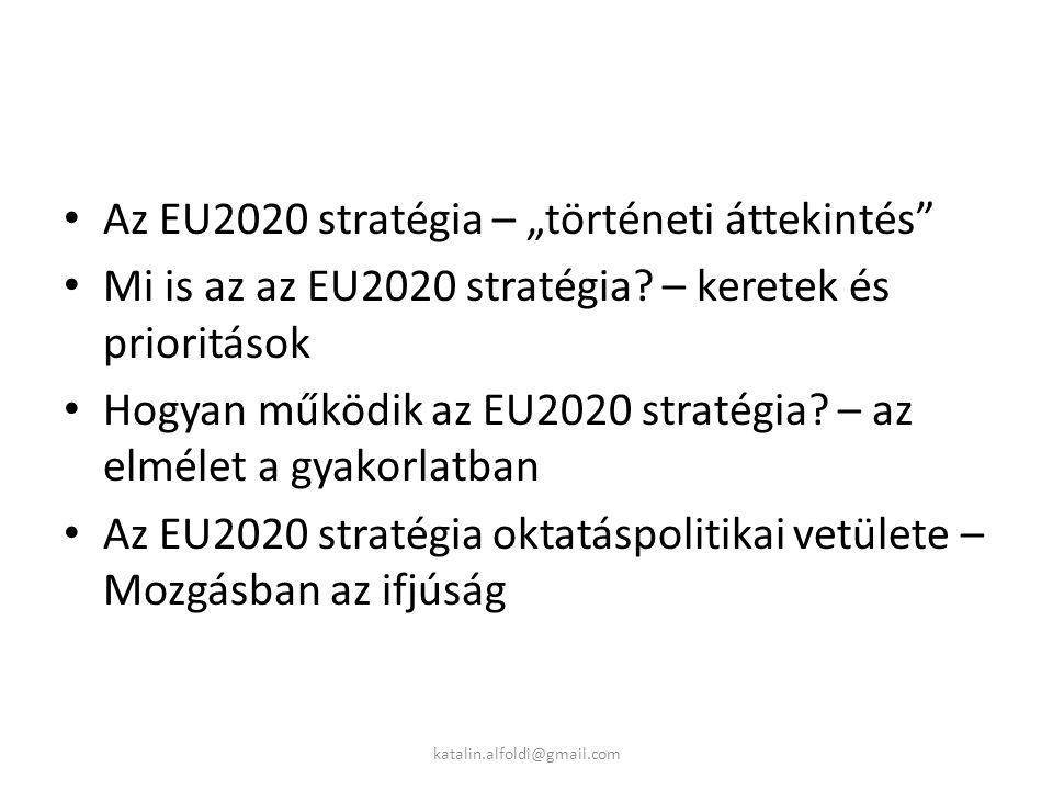 """Az EU2020 stratégia – """"történeti áttekintés Mi is az az EU2020 stratégia."""
