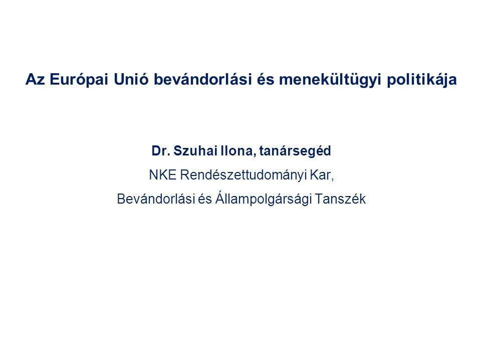 Az Európai Unió bevándorlási és menekültügyi politikája Dr.