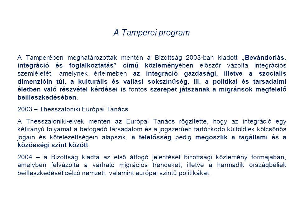 """A Tamperei program A Tamperében meghatározottak mentén a Bizottság 2003-ban kiadott """"Bevándorlás, integráció és foglalkoztatás című közleményében először vázolta integrációs szemléletét, amelynek értelmében az integráció gazdasági, illetve a szociális dimenzióin túl, a kulturális és vallási sokszínűség, ill."""
