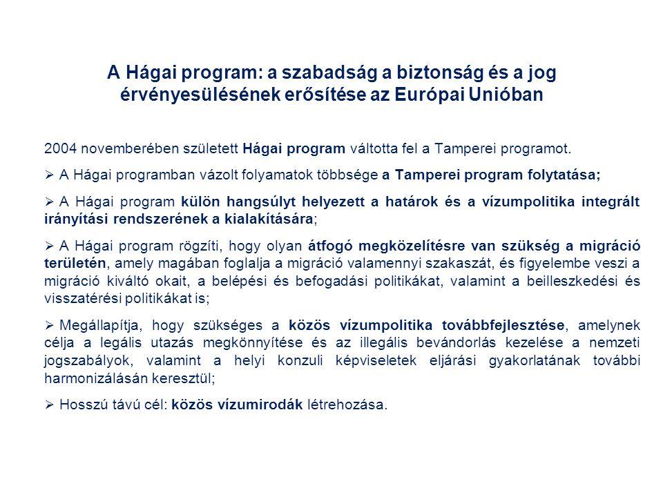 A Hágai program: a szabadság a biztonság és a jog érvényesülésének erősítése az Európai Unióban 2004 novemberében született Hágai program váltotta fel a Tamperei programot.
