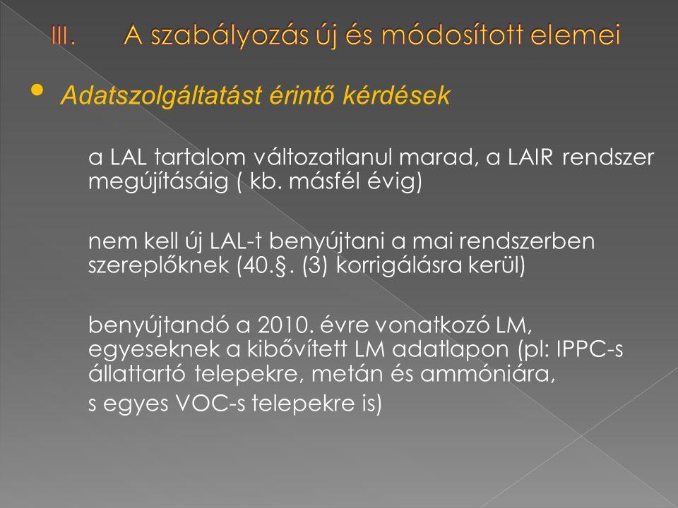 Adatszolgáltatást érintő kérdések a LAL tartalom változatlanul marad, a LAIR rendszer megújításáig ( kb. másfél évig) nem kell új LAL-t benyújtani a m