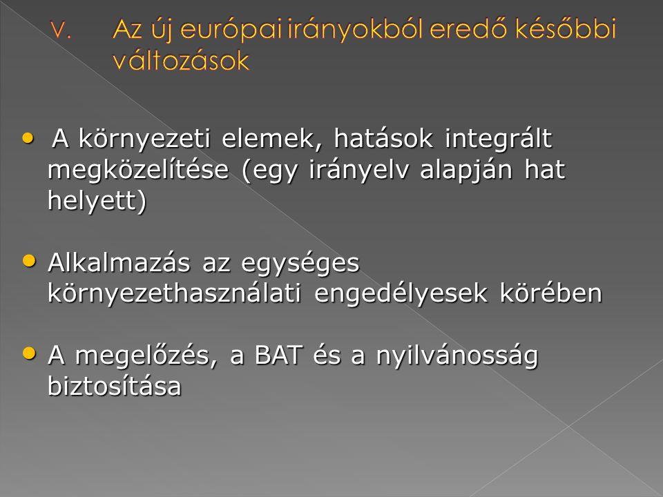 A környezeti elemek, hatások integrált A környezeti elemek, hatások integrált megközelítése (egy irányelv alapján hat megközelítése (egy irányelv alap