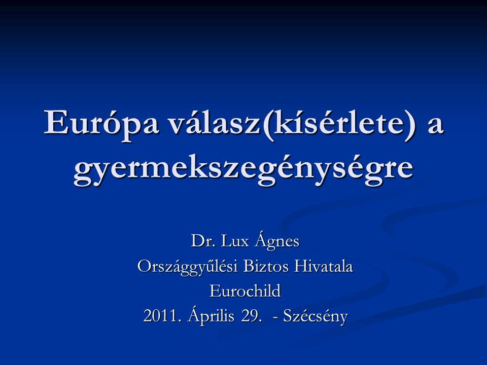 Európa válasz(kísérlete) a gyermekszegénységre Dr.