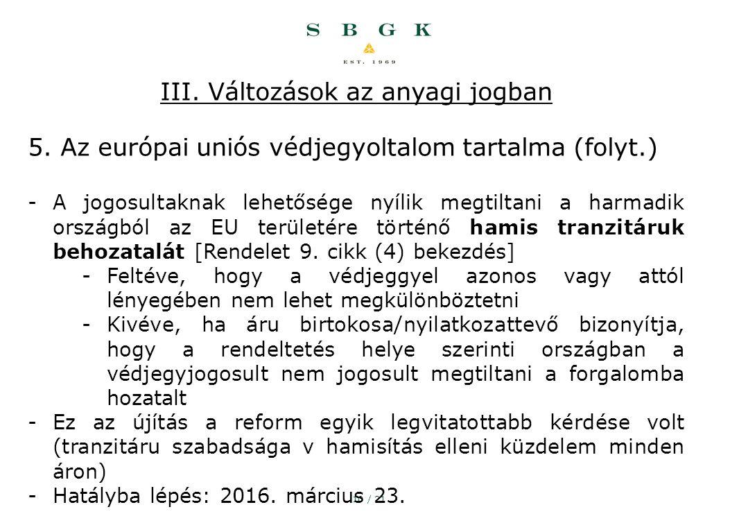 10 / 21 III. Változások az anyagi jogban 5.