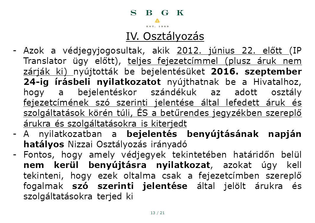13 / 21 IV. Osztályozás -Azok a védjegyjogosultak, akik 2012.