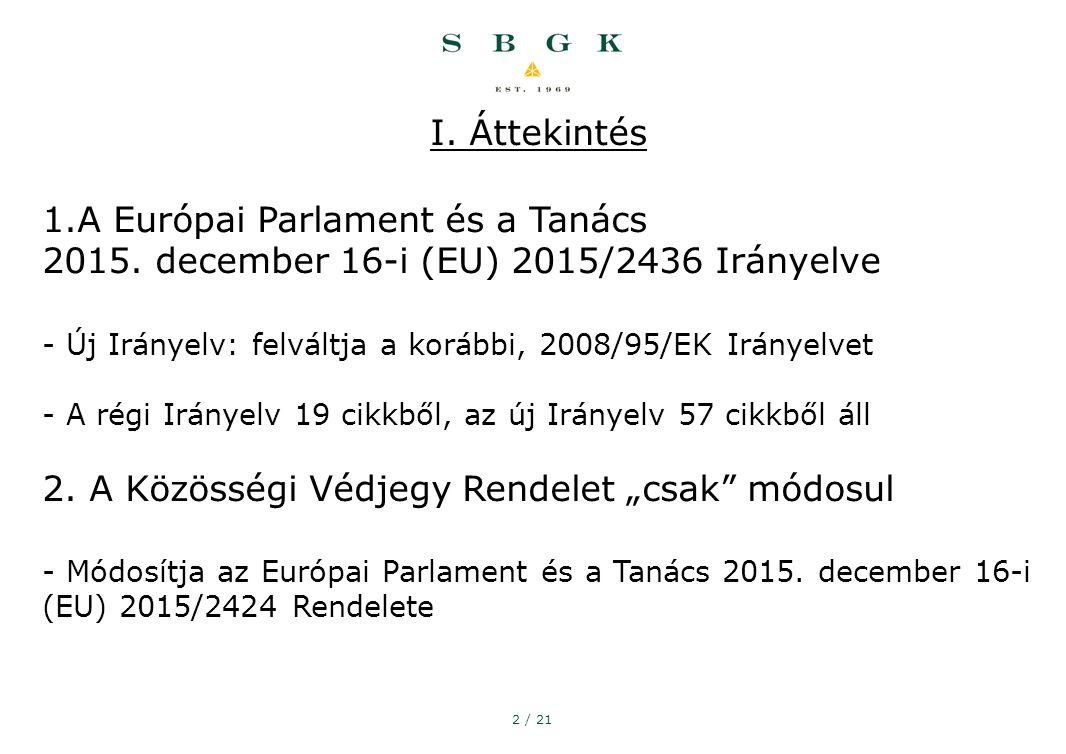 2 / 21 I. Áttekintés 1.A Európai Parlament és a Tanács 2015.