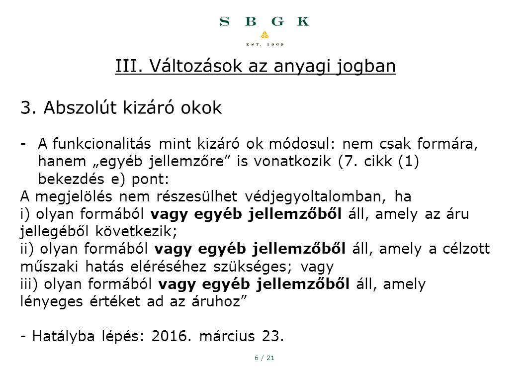 6 / 21 III. Változások az anyagi jogban 3.