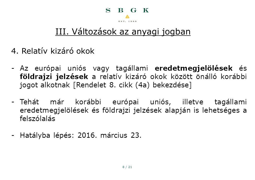 8 / 21 III. Változások az anyagi jogban 4.