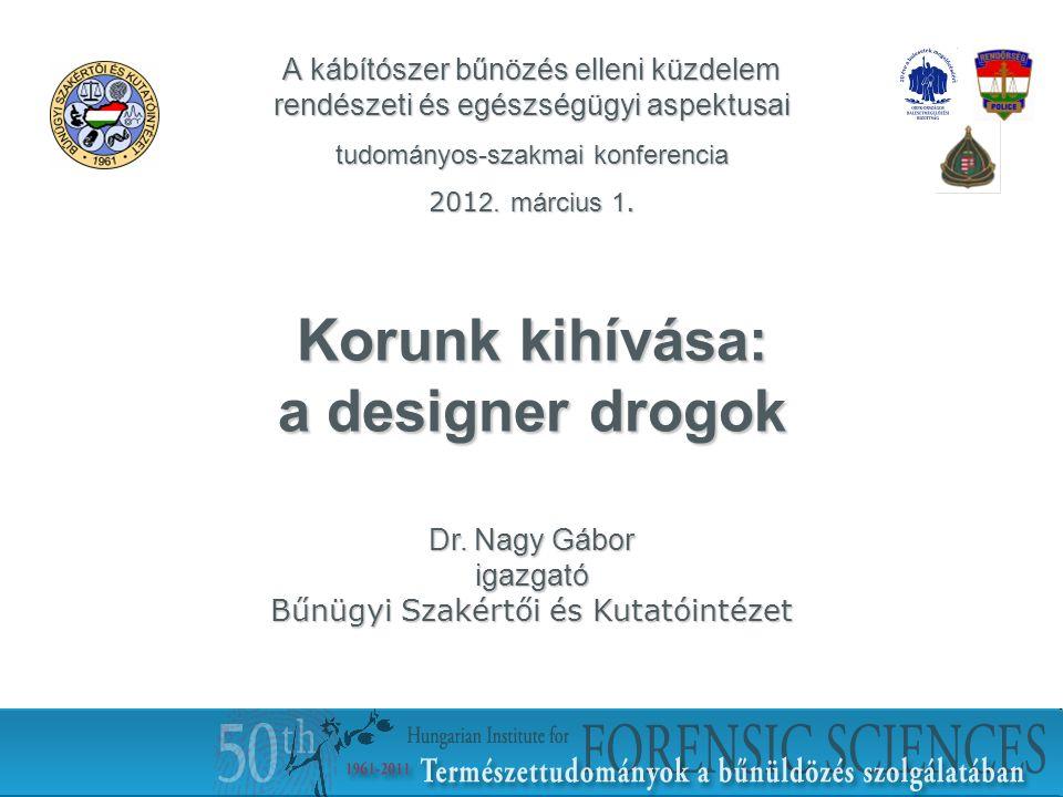 1 Korunk kihívása: a designer drogok Dr.