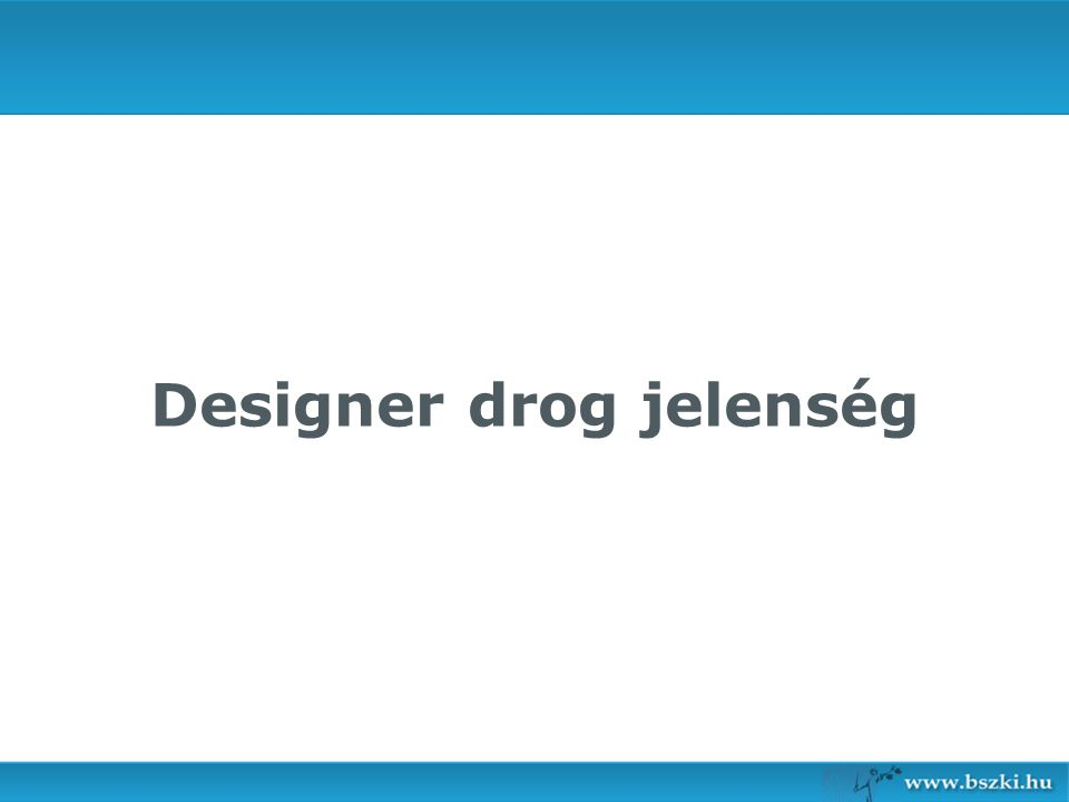 Designer drog jelenség