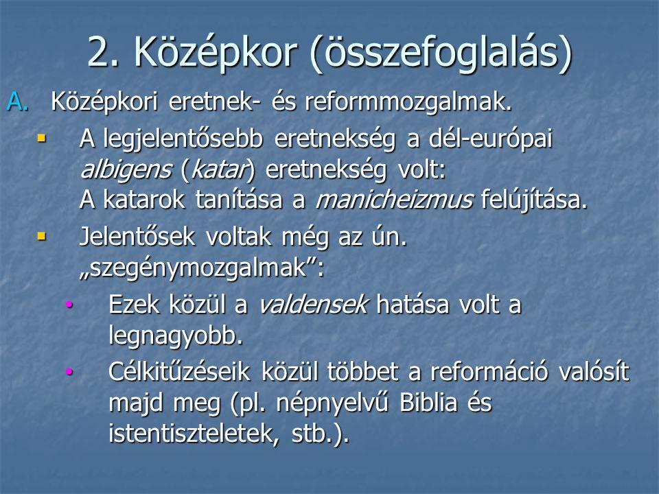 2. Középkor (összefoglalás) A.Középkori eretnek- és reformmozgalmak.