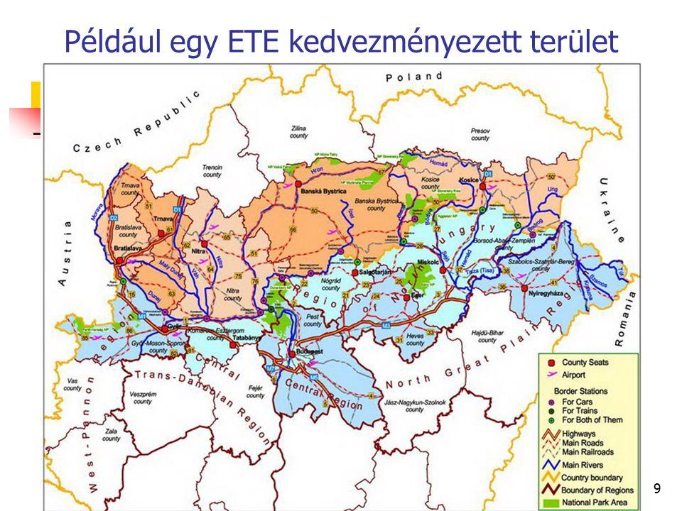 9 Például egy ETE kedvezményezett terület