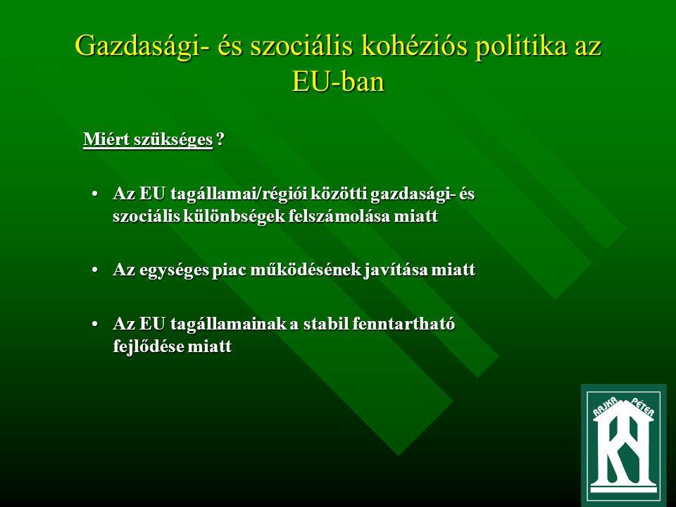 Gazdasági- és szociális kohéziós politika az EU-ban Miért szükséges .