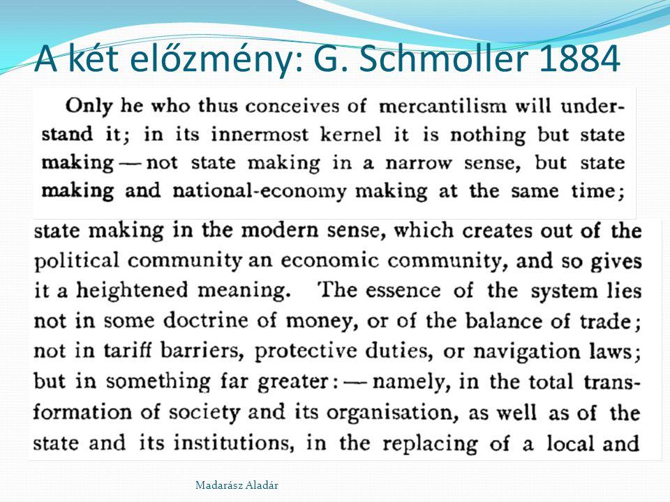 A két előzmény: G. Schmoller 1884 Madarász Aladár