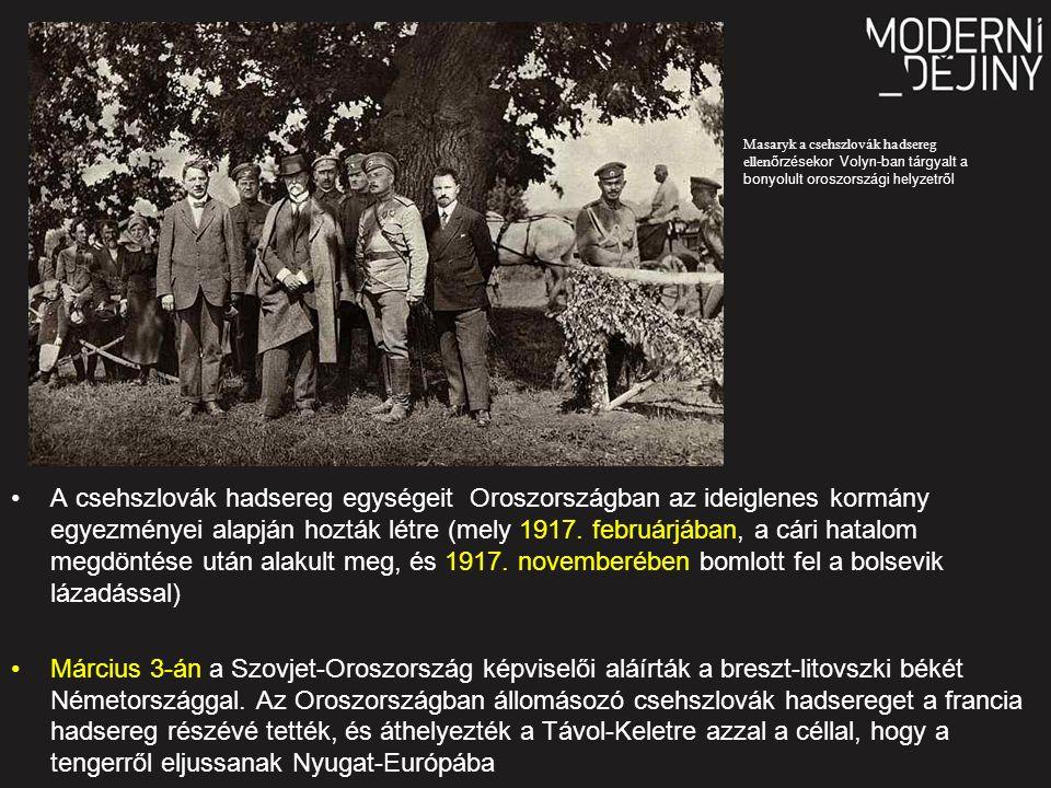 A csehszlovák hadsereg egységeit Oroszországban az ideiglenes kormány egyezményei alapján hozták létre (mely 1917.