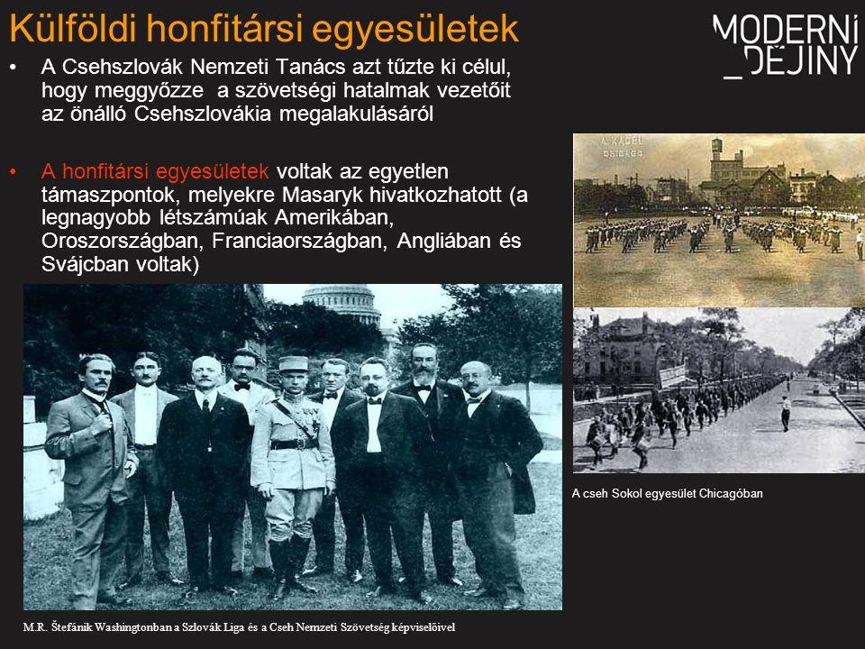 A Csehszlovák Nemzeti Tanács azt tűzte ki célul, hogy meggyőzze a szövetségi hatalmak vezetőit az önálló Csehszlovákia megalakulásáról A honfitársi egyesületek voltak az egyetlen támaszpontok, melyekre Masaryk hivatkozhatott (a legnagyobb létszámúak Amerikában, Oroszországban, Franciaországban, Angliában és Svájcban voltak) A cseh Sokol egyesület Chicagóban M.R.