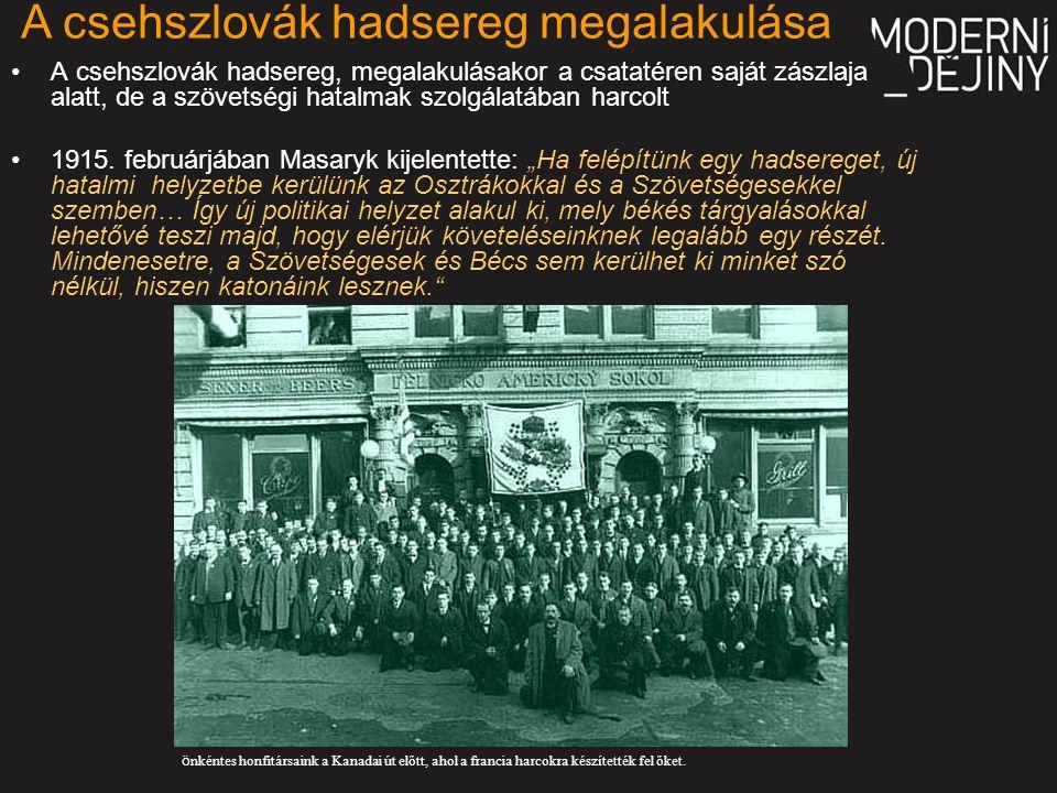 A csehszlovák hadsereg, megalakulásakor a csatatéren saját zászlaja alatt, de a szövetségi hatalmak szolgálatában harcolt 1915.