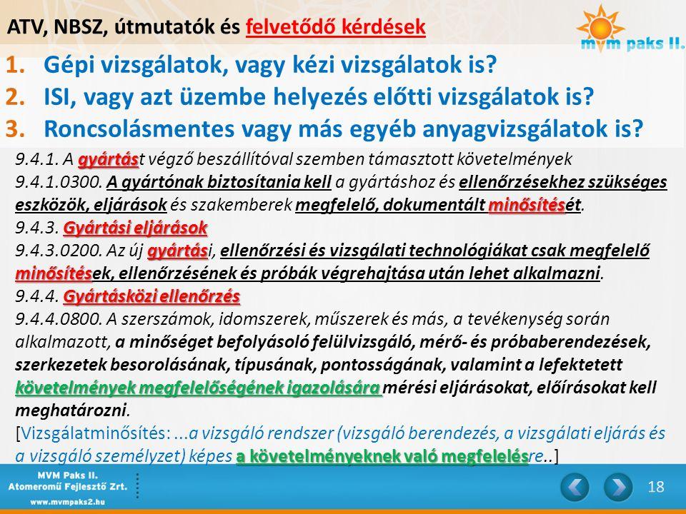 ATV, NBSZ, útmutatók és felvetődő kérdések 1.Gépi vizsgálatok, vagy kézi vizsgálatok is.