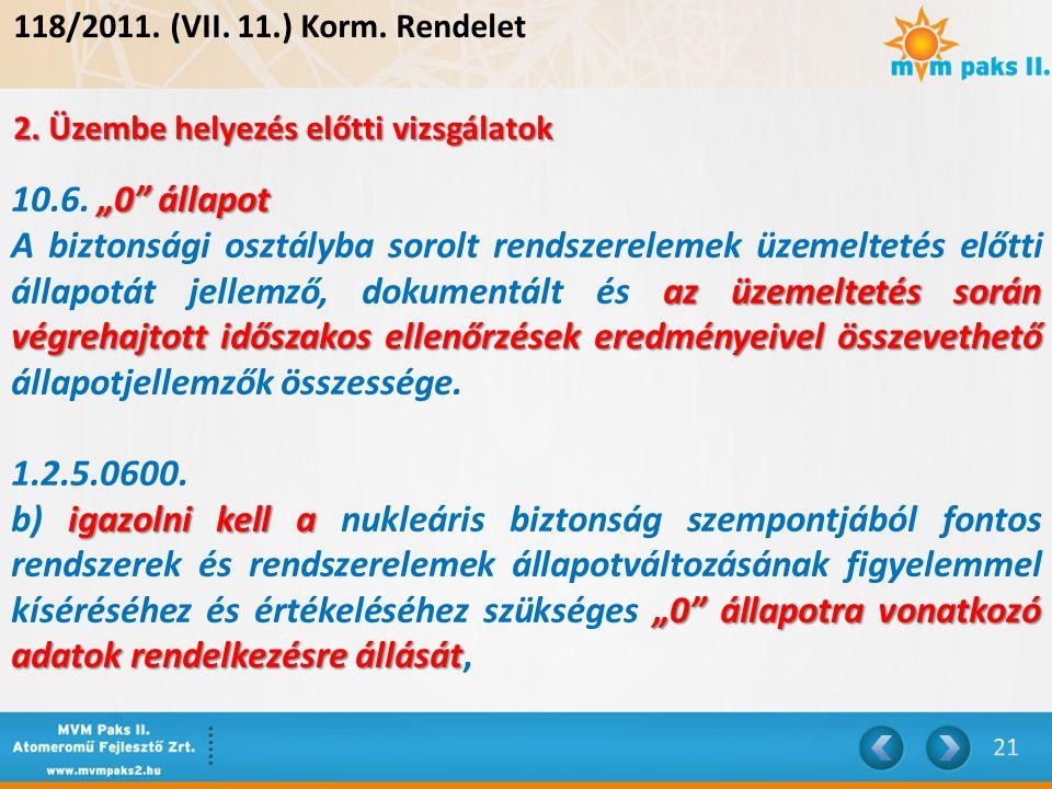 """118/2011. (VII. 11.) Korm. Rendelet 2. Üzembe helyezés előtti vizsgálatok """"0 állapot 10.6."""