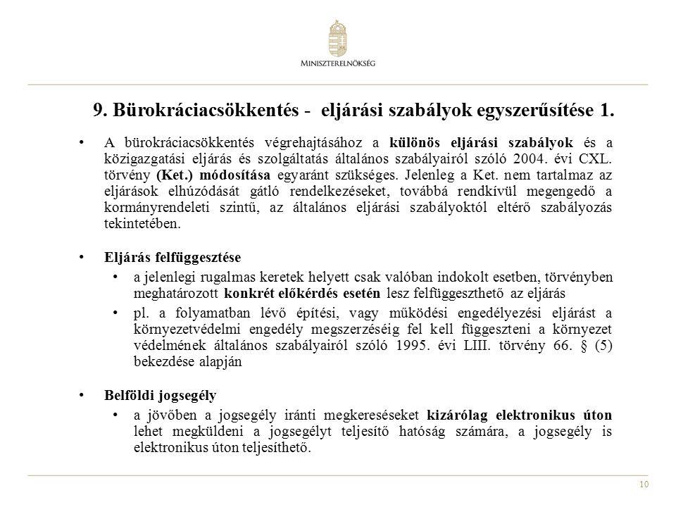 10 9. Bürokráciacsökkentés - eljárási szabályok egyszerűsítése 1.
