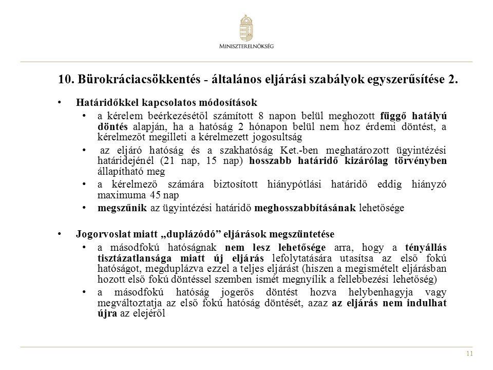 11 10. Bürokráciacsökkentés - általános eljárási szabályok egyszerűsítése 2.
