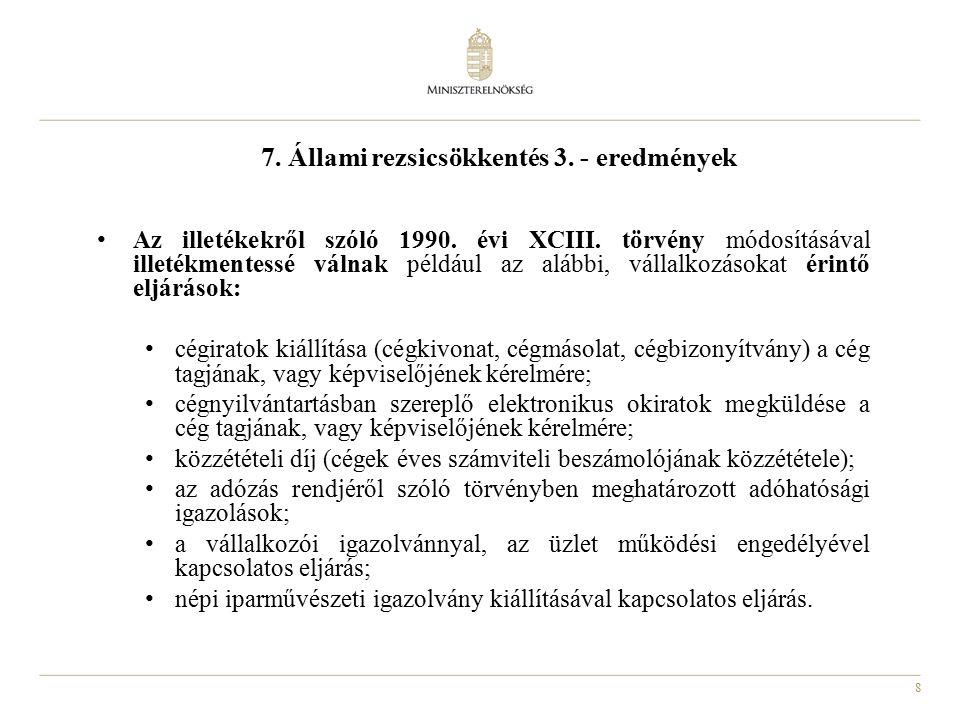 8 7. Állami rezsicsökkentés 3. - eredmények Az illetékekről szóló 1990.