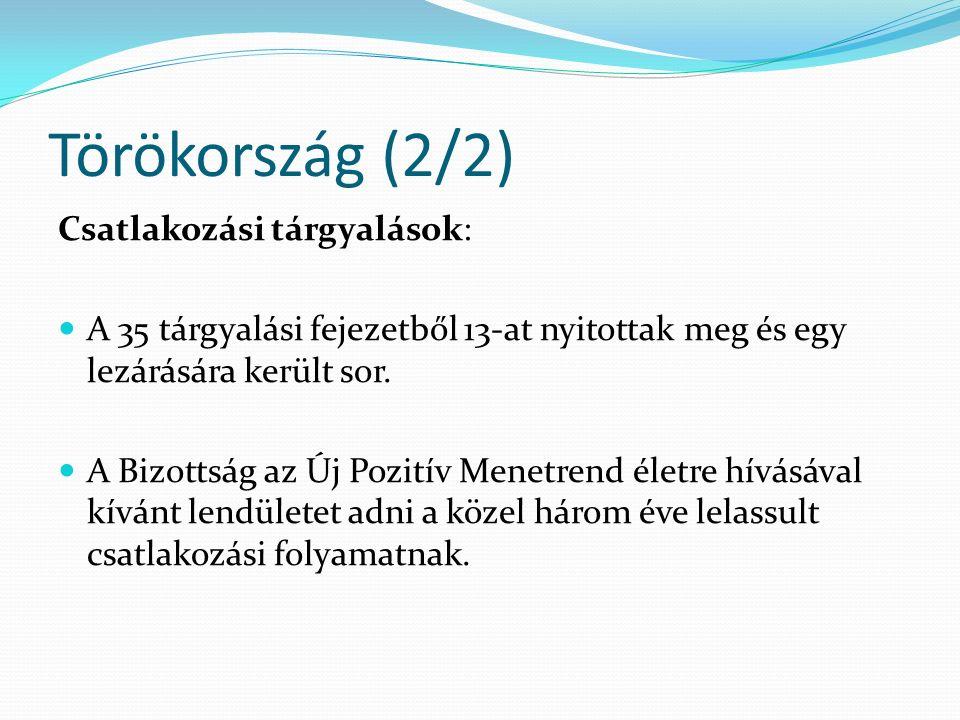 Törökország (2/2) Csatlakozási tárgyalások: A 35 tárgyalási fejezetből 13-at nyitottak meg és egy lezárására került sor. A Bizottság az Új Pozitív Men